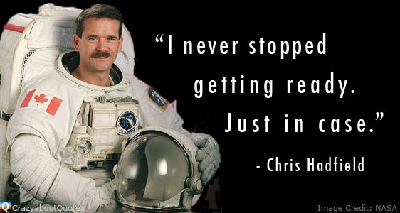 Astronaut Chris Hadfield in space suit with inspirational quote about being prepared.