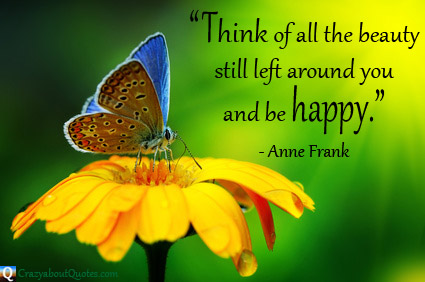 Beautiful butterfly on flower with happy quote about beauty.