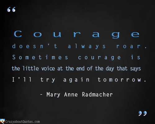 Quote about perseverance and courage.