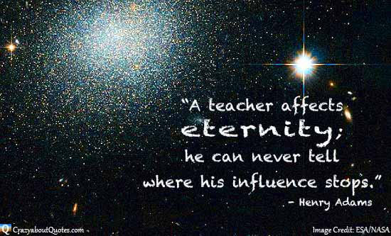 Image from NASA of deep space with an inspirational quote for teachers.
