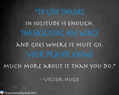 Quote about thanksgiving from Victor Hugo.