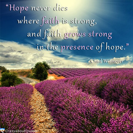 Lavender fields in France with quote of the day about faith and hope.