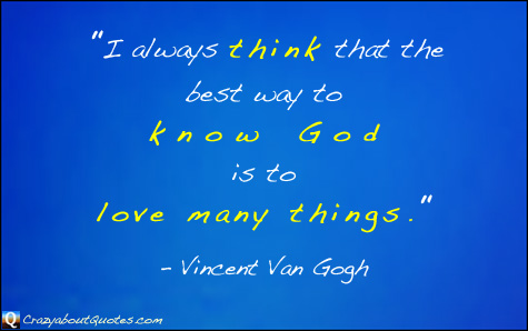 Vincent Van Gogh quote about God and love.