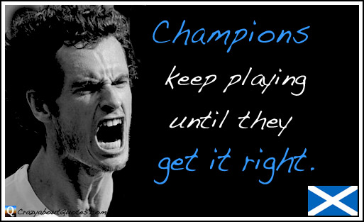 Andy Murray with inspirational sports quote about champions.