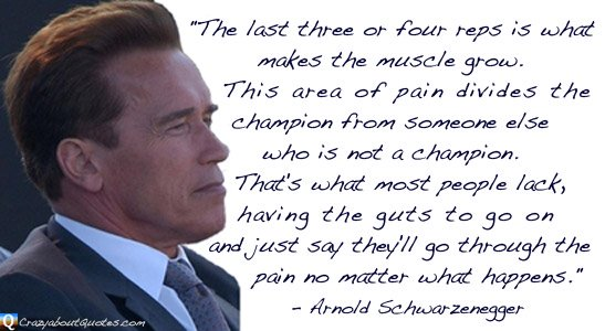 Arnold Schwarzenegger with inspirational sports quote.